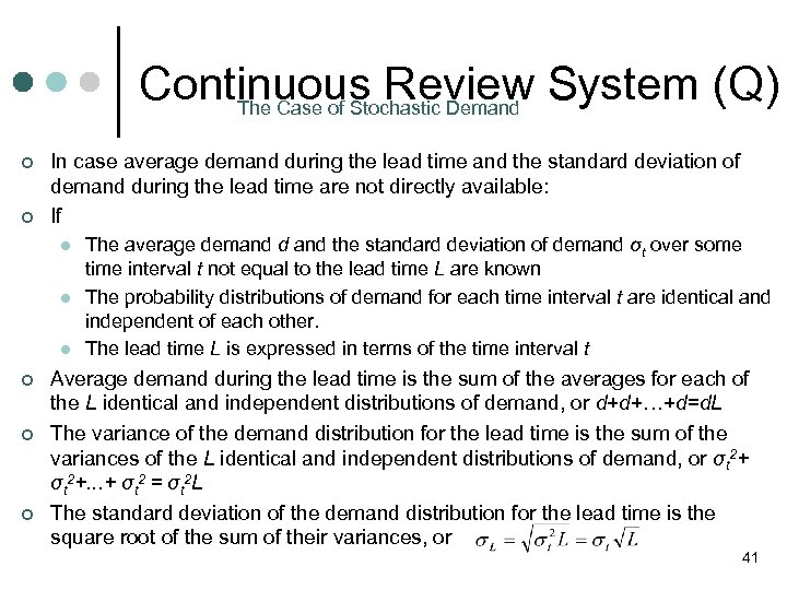 Continuous Review System (Q) The Case of Stochastic Demand ¢ ¢ In case average