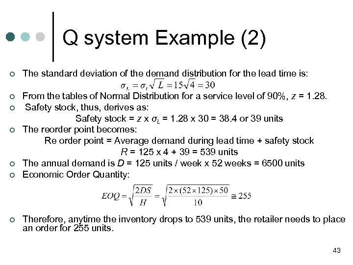Q system Example (2) ¢ The standard deviation of the demand distribution for the