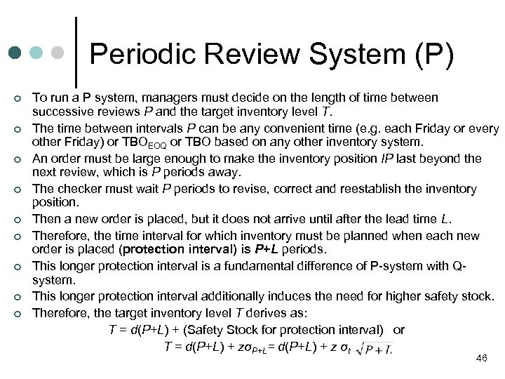 Periodic Review System (P) ¢ ¢ ¢ ¢ ¢ To run a P system,