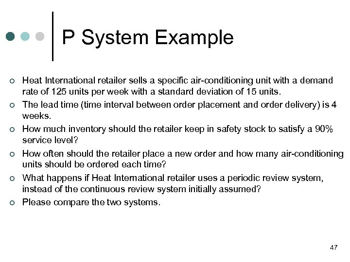 P System Example ¢ ¢ ¢ Heat International retailer sells a specific air-conditioning unit