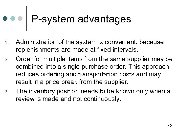 P-system advantages 1. 2. 3. Administration of the system is convenient, because replenishments are