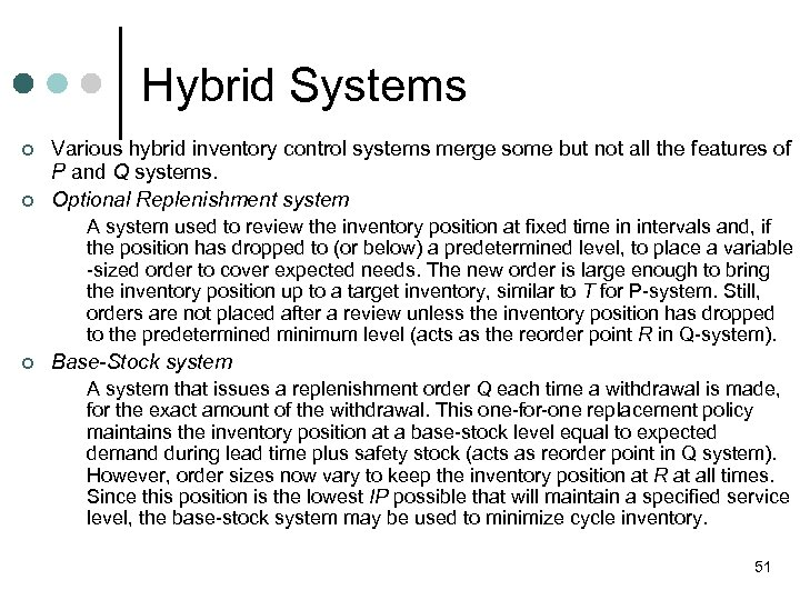Hybrid Systems ¢ ¢ Various hybrid inventory control systems merge some but not all