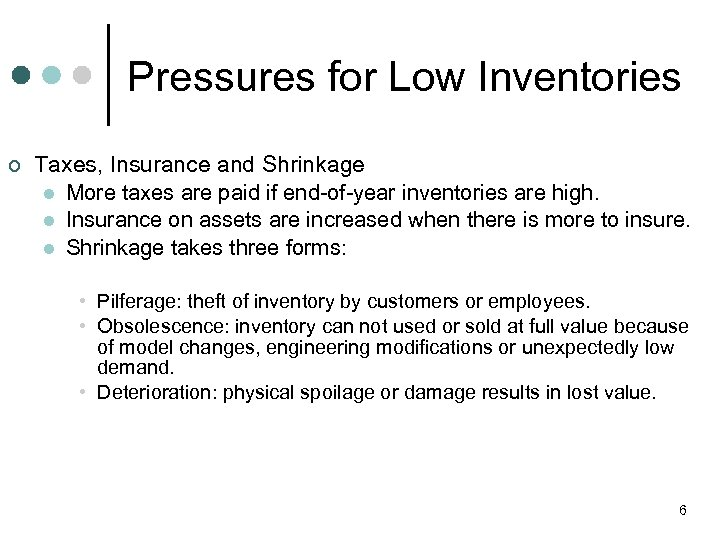 Pressures for Low Inventories ¢ Taxes, Insurance and Shrinkage l More taxes are paid