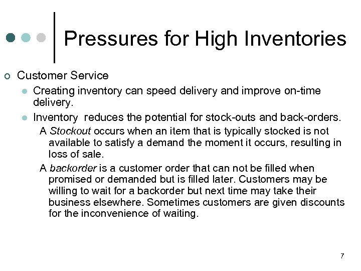 Pressures for High Inventories ¢ Customer Service l Creating inventory can speed delivery and