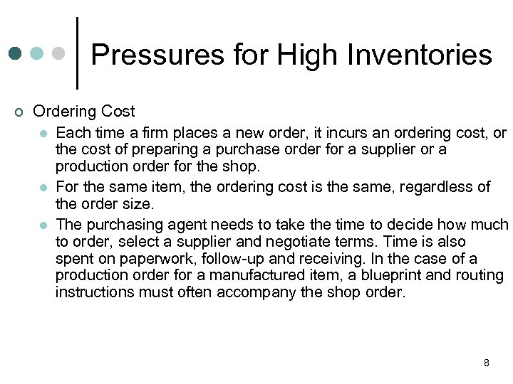 Pressures for High Inventories ¢ Ordering Cost l Each time a firm places a