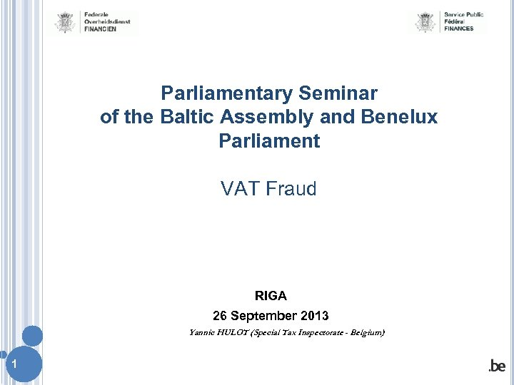 Parliamentary Seminar of the Baltic Assembly and Benelux Parliament VAT Fraud RIGA 26 September