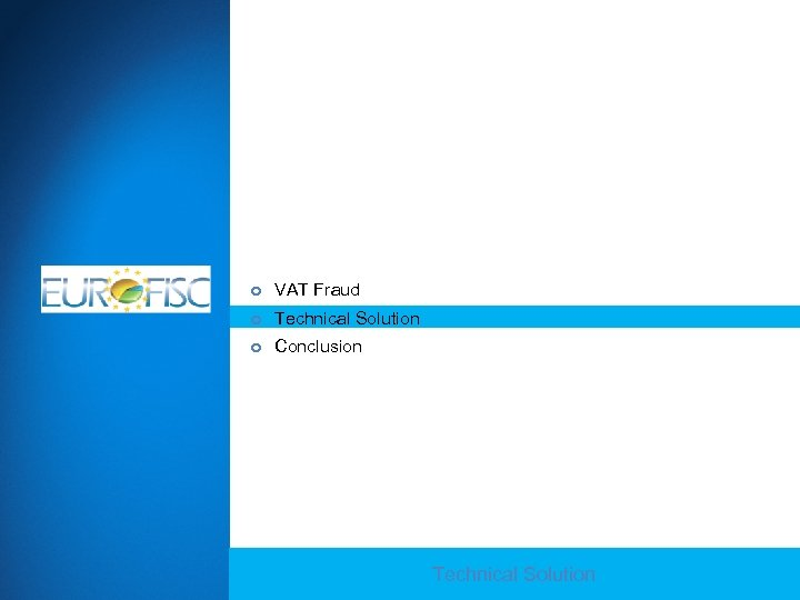 AGENDA VAT Fraud Technical Solution Conclusion Technical Solution Company Confidential - For Internal Use