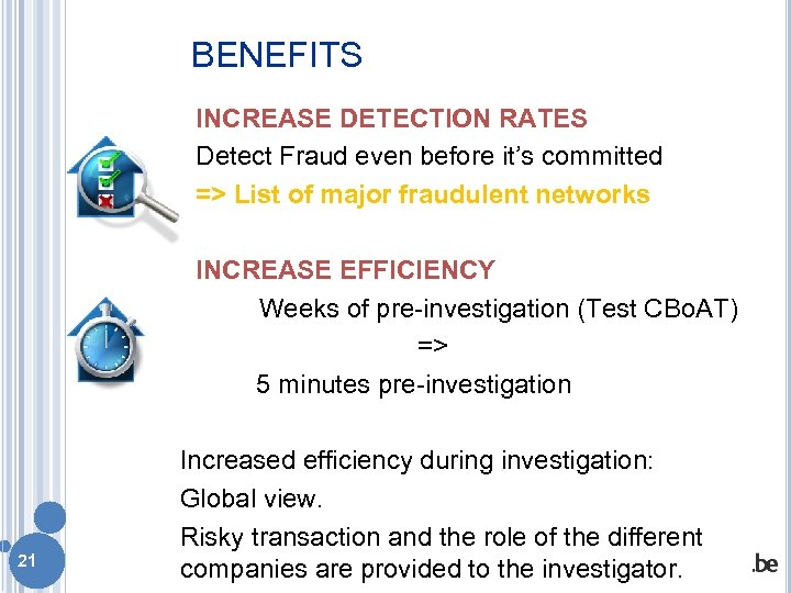 BENEFITS INCREASE DETECTION RATES Detect Fraud even before it's committed => List of major
