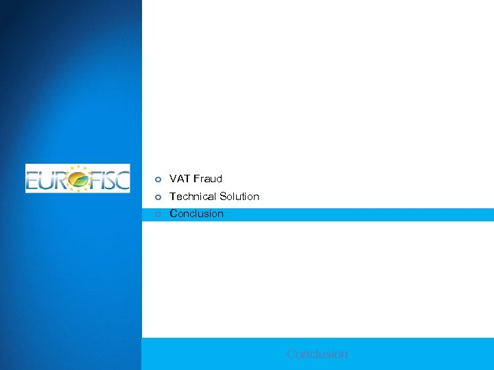 AGENDA VAT Fraud Technical Solution Conclusion Company Confidential - For Internal Use Only Copyright