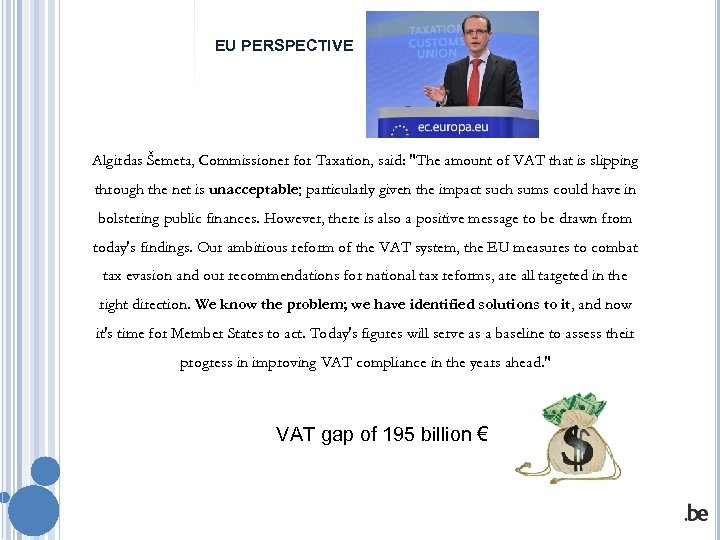 EU PERSPECTIVE Algirdas Šemeta, Commissioner for Taxation, said: