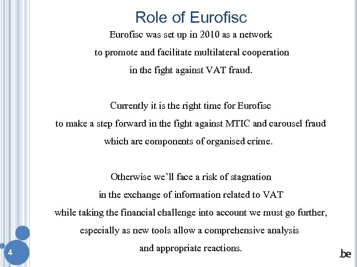 Role of Eurofisc was set up in 2010 as a network to promote and
