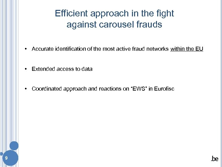 Efficient approach in the fight against carousel frauds • Accurate identification of the most