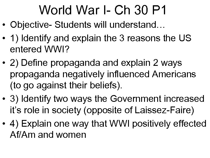 World War I- Ch 30 P 1 • Objective- Students will understand… • 1)