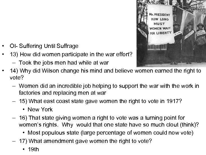 • OI- Suffering Until Suffrage • 13) How did women participate in the