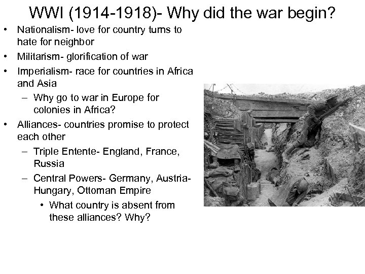 WWI (1914 -1918)- Why did the war begin? • Nationalism- love for country turns