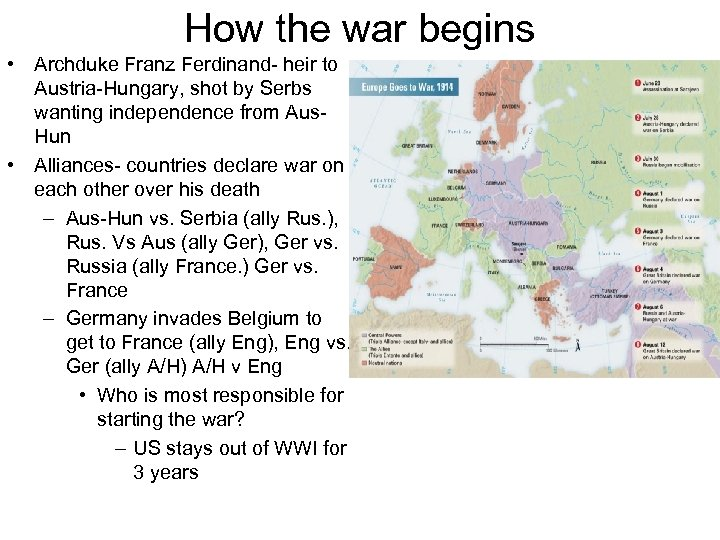 How the war begins • Archduke Franz Ferdinand- heir to Austria-Hungary, shot by Serbs
