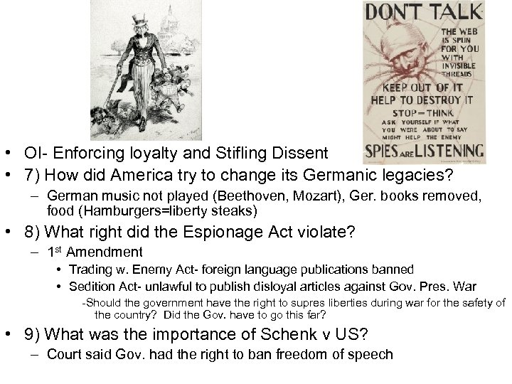 • OI- Enforcing loyalty and Stifling Dissent • 7) How did America try