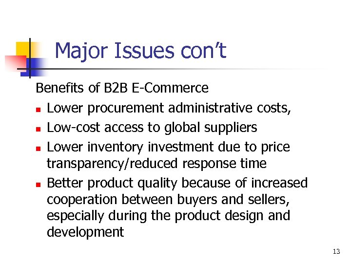 Major Issues con't Benefits of B 2 B E-Commerce n Lower procurement administrative costs,
