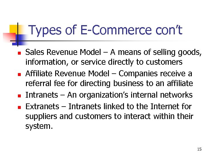 Types of E-Commerce con't n n Sales Revenue Model – A means of selling