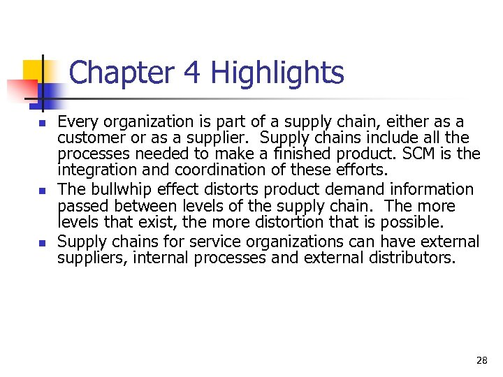 Chapter 4 Highlights n n n Every organization is part of a supply chain,