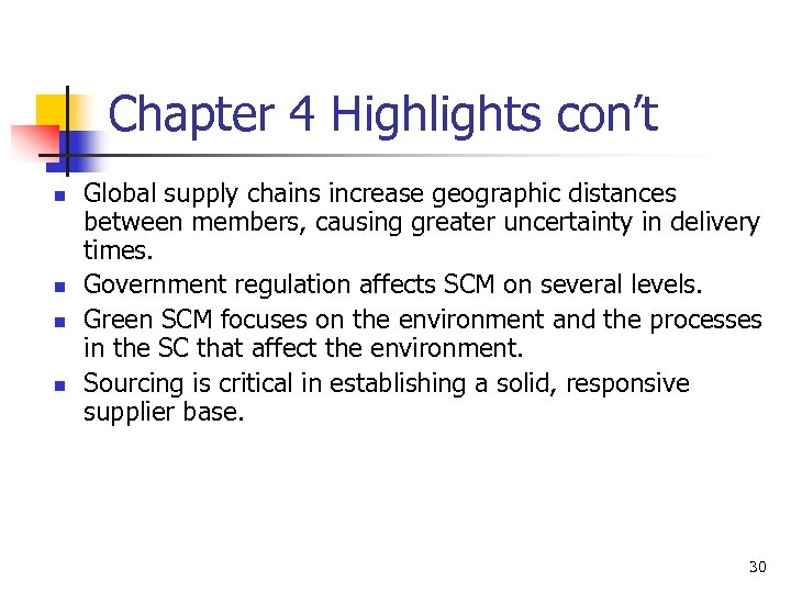 Chapter 4 Highlights con't n n Global supply chains increase geographic distances between members,
