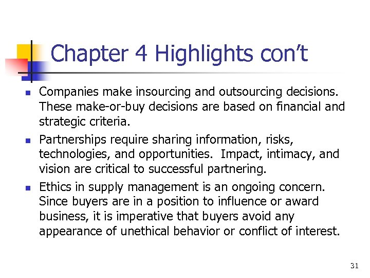 Chapter 4 Highlights con't n n n Companies make insourcing and outsourcing decisions. These