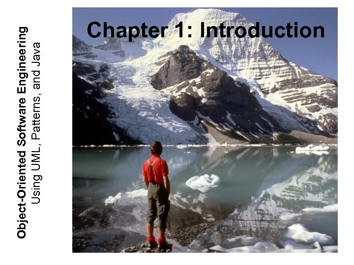 Object-Oriented Software Engineering Using UML, Patterns, and Java Chapter 1: Introduction