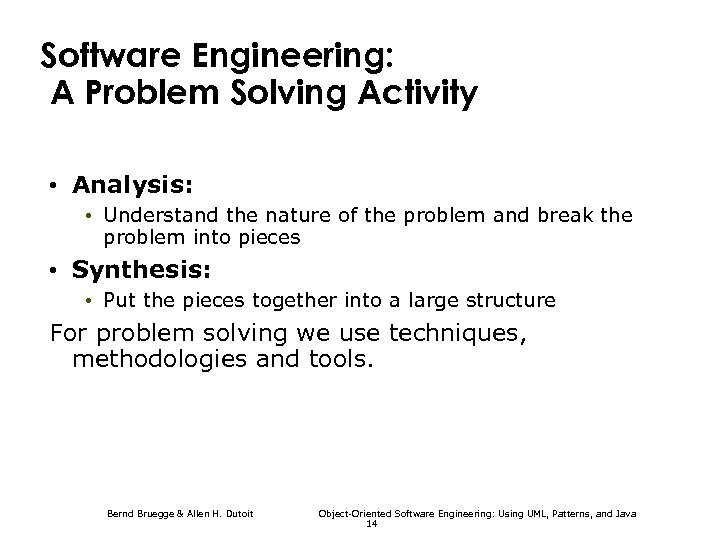 Software Engineering: A Problem Solving Activity • Analysis: • Understand the nature of the