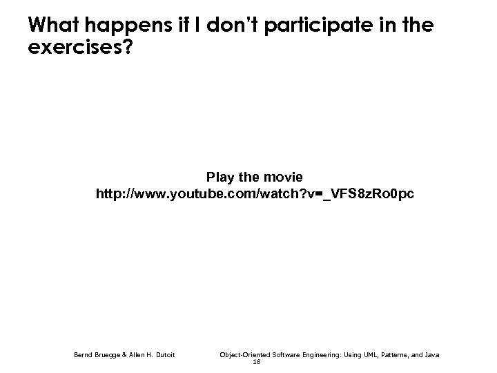 What happens if I don't participate in the exercises? Play the movie http: //www.