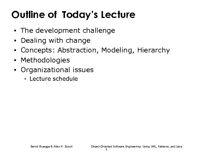 Outline of Today's Lecture • • • The development challenge Dealing with change Concepts:
