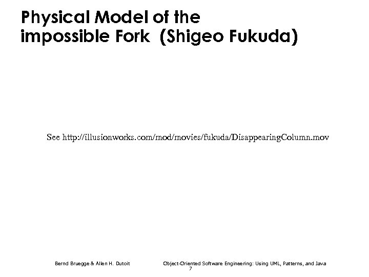 Physical Model of the impossible Fork (Shigeo Fukuda) See http: //illusionworks. com/mod/movies/fukuda/Disappearing. Column. mov