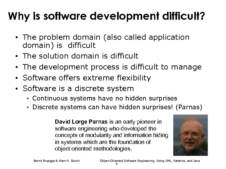 Why is software development difficult? • The problem domain (also called application domain) is