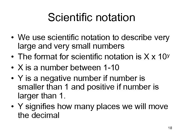 Scientific notation • We use scientific notation to describe very large and very small