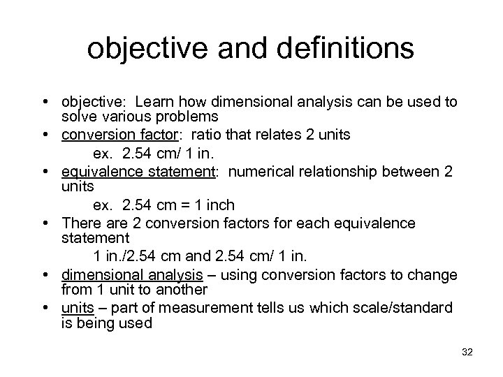 objective and definitions • objective: Learn how dimensional analysis can be used to solve