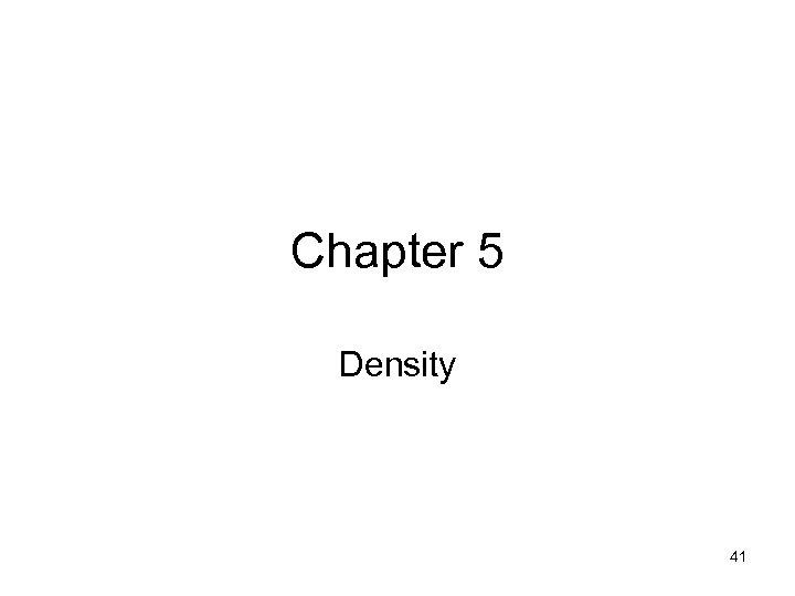 Chapter 5 Density 41