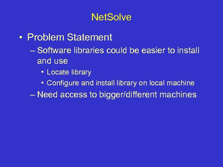 Net. Solve • Problem Statement – Software libraries could be easier to install and