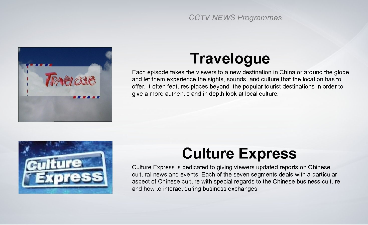 CCTV NEWS Programmes Travelogue Each episode takes the viewers to a new destination in