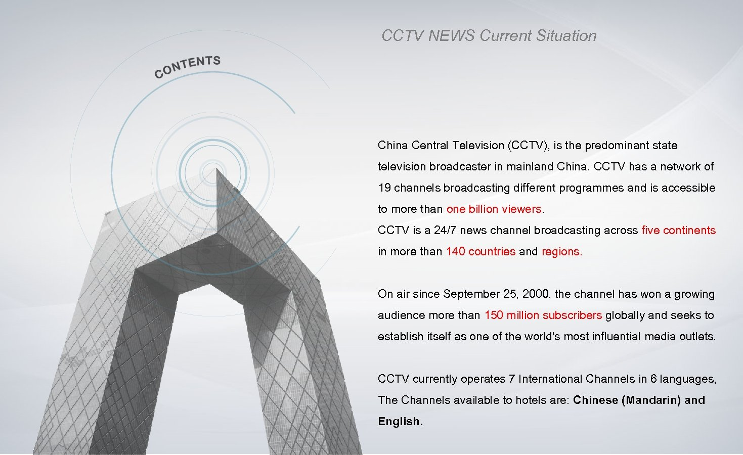 CCTV NEWS Current Situation China Central Television (CCTV), is the predominant state television broadcaster