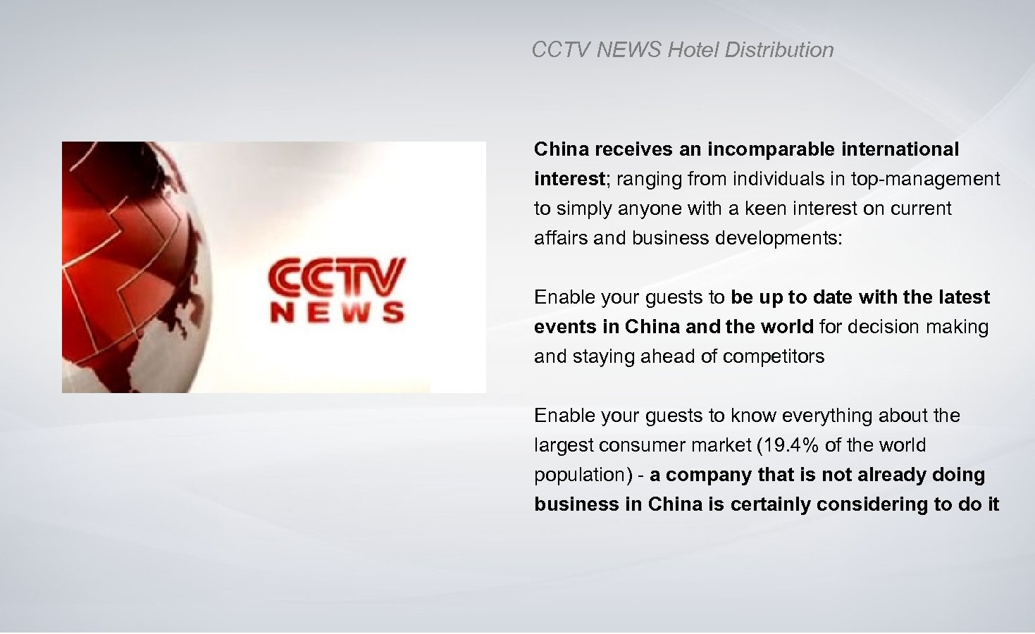 CCTV NEWS Hotel Distribution China receives an incomparable international interest; ranging from individuals in