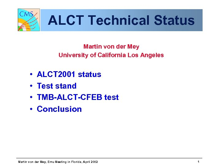 ALCT Technical Status Martin von der Mey University of California Los Angeles • •