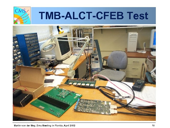 TMB-ALCT-CFEB Test Martin von der Mey, Emu Meeting in Florida, April 2002 10