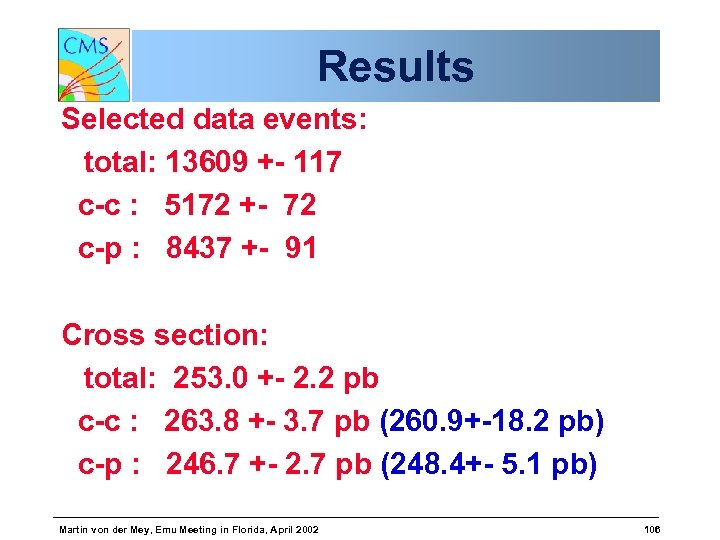 Results Selected data events: total: 13609 +- 117 c-c : 5172 +- 72 c-p