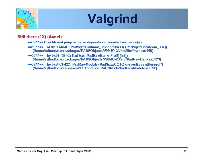Valgrind Still there (1 X) (Aseet) ==6977== Conditional jump or move depends on uninitialised