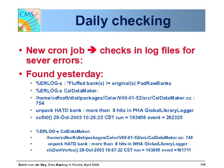 Daily checking • New cron job checks in log files for sever errors: •