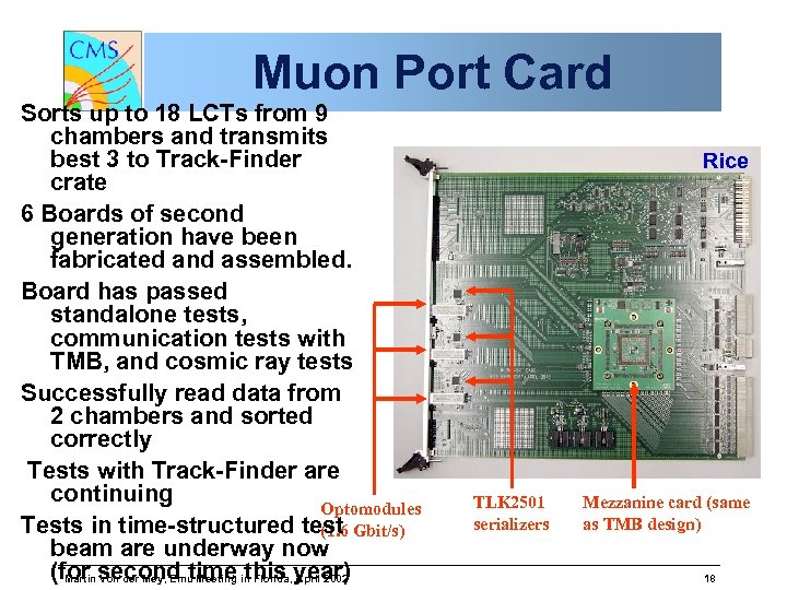 Muon Port Card Sorts up to 18 LCTs from 9 chambers and transmits best