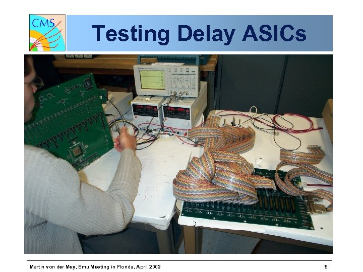Testing Delay ASICs Martin von der Mey, Emu Meeting in Florida, April 2002 5