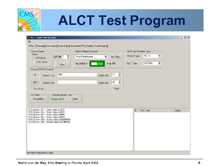 ALCT Test Program Martin von der Mey, Emu Meeting in Florida, April 2002 6