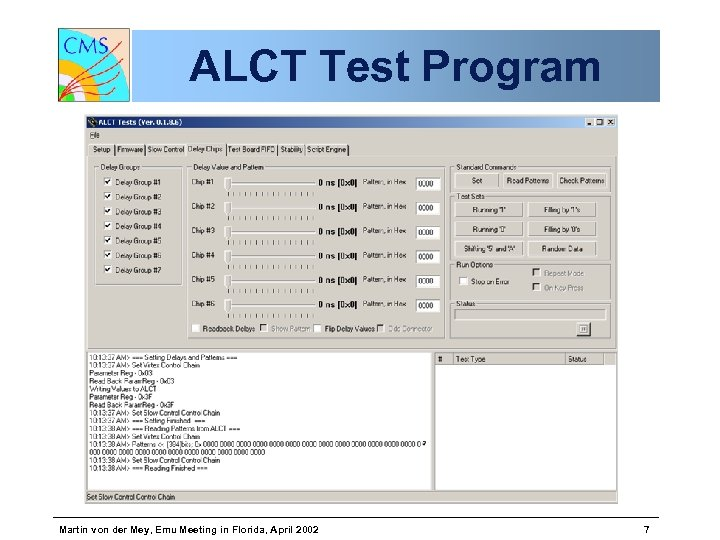 ALCT Test Program Martin von der Mey, Emu Meeting in Florida, April 2002 7