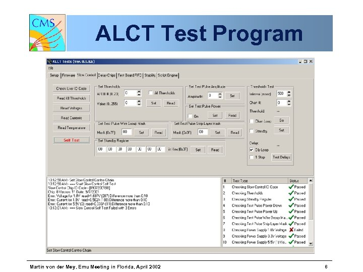 ALCT Test Program Martin von der Mey, Emu Meeting in Florida, April 2002 8