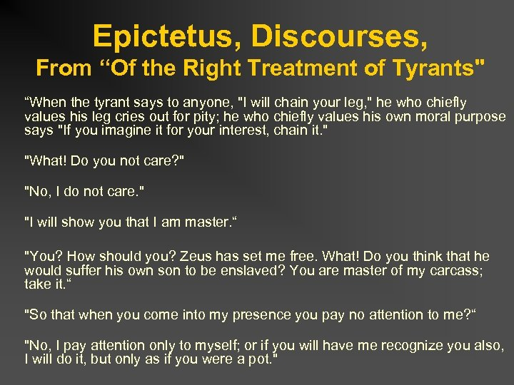 "Epictetus, Discourses, From ""Of the Right Treatment of Tyrants"